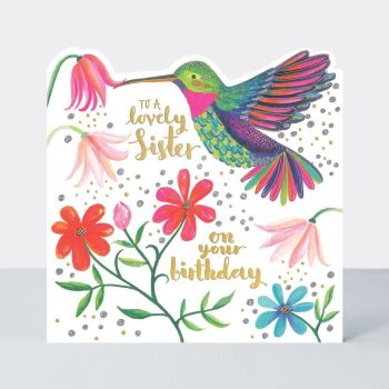 Sister Birthday Cards - TO A Lovely SISTER - Humming BIRD - BIRTHDAY Cards For SISTER - BIRDS Birthday GREETING Card - PRETTY Flowers & HUMMING Bird