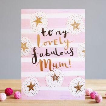 Mum Birthday Cards - TO My LOVELY Fabulous MUM - Mum Birthday CARDS - Birthday CARD For Mum - MUM Birthday - FABULOUS Mum