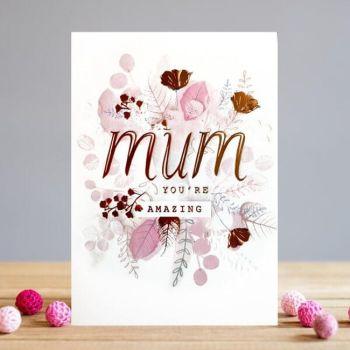 Mum Birthday Cards - MUM You're AMAZING - Mum Birthday - Birthday CARD For Mum - AMAZING Mum CARDS - PRETTY Watercolour BIRTHDAY Card For MUM