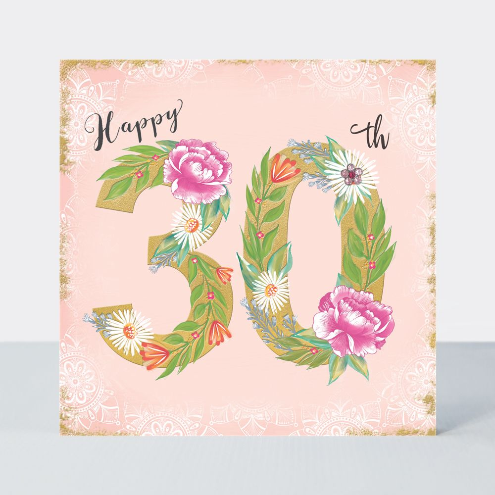 30th Birthday Cards - HAPPY 30th - Birthday FLOWERS - Luxurious 30th BIRTHD