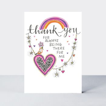 Thank You Cards - ALWAYS Being THERE For ME - Pretty RAINBOW & Heart THANK You Card - Thank YOU Card For FRIEND - MUM - Sister - Daughter