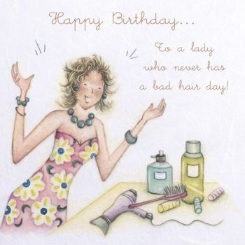 Friend Birthday Cards - A Lady WHO Never Has A BAD Hair DAY - Happy BIRTHDAY - Funny BAD Hair DAY Birthday CARD - Funny CARD For WIFE - SISTER