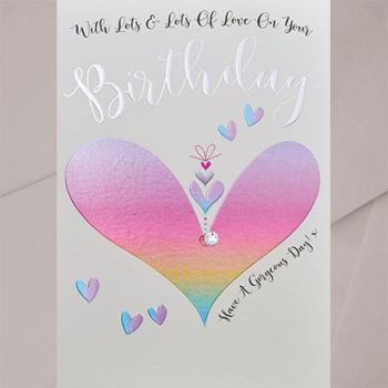 Heart Birthday Card - With LOTS & Lots Of LOVE - Girlfriend BIRTHDAY Cards - WIFE Birthday Cards - PRETTY Birthday CARD For FEMALE - Female BIRTHDAY