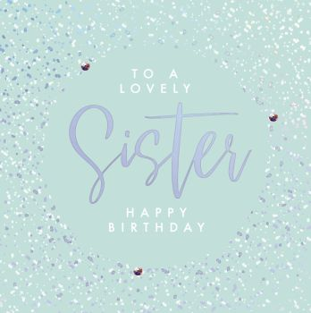Birthday Cards For Sister - To A LOVELY Sister - HAPPY Birthday - EMBELLISHED Birthday CARDS - Sister Birthday Cards - PRETTY Card For SISTER