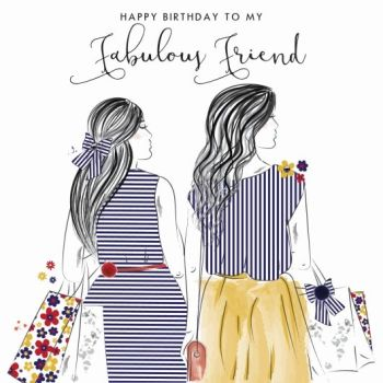 Birthday Cards For Friends - TO My FABULOUS Friend - BEST Friend BIRTHDAY Cards - SPECIAL Friend Birthday Cards - CHIC Friend BIRTHDAY Card