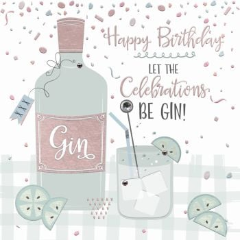 Happy Birthday Card - LET The Celebrations BE GIN - Gin LOVER Birthday CARD - Funny BIRTHDAY Card - CARD For GRAN - Aunty - FRIEND