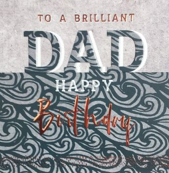 Birthday Cards For Dad - To A BRILLIANT Dad - HAPPY Birthday DAD Card - DAD Birthday CARDS - COPPER Foil DAD Birthday CARD - Birthday CARDS