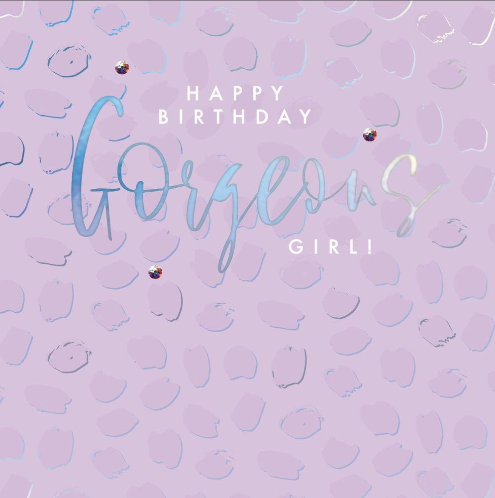 Birthday Cards - Happy BIRTHDAY Gorgeous GIRL - EMBELLISHED Birthday CARD -