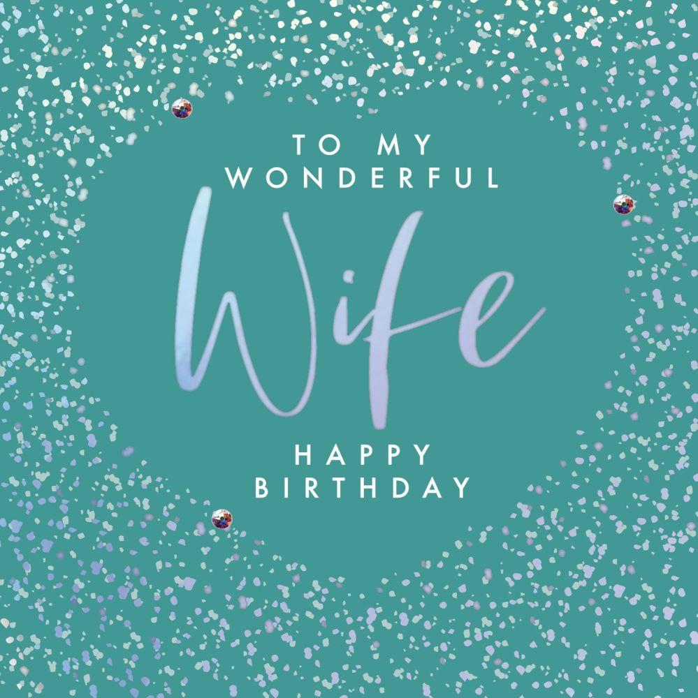 Wife Birthday Cards - To My WONDERFUL Wife - HAPPY Birthday - EMBELLISHED B