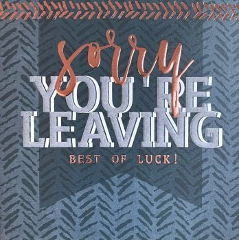Leaving Cards - SORRY You're LEAVING - Best OF Luck - GOOD Luck CARDS - Leaving CARD - New JOB Card - Leaving CARD For MALE