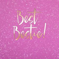 Best Friend Birthday Cards - BEST BESTIE - Bestie BIRTHDAY Card - Girly BIRTHDAY Cards - SPARKLY Birthday CARD For BEST Friend - Special FRIEND