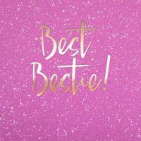 Best Friend Birthday Cards - BEST BESTIE - Bestie BIRTHDAY Card - Girly BIRTHDAY Cards - SPARKLY Birthday CARD For BEST Friend - Special FRIEND