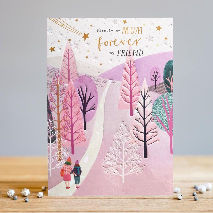 Birthday Cards For Mum - FIRSTLY My MUM FOREVER My FRIEND - Mum BIRTHDAY Ca