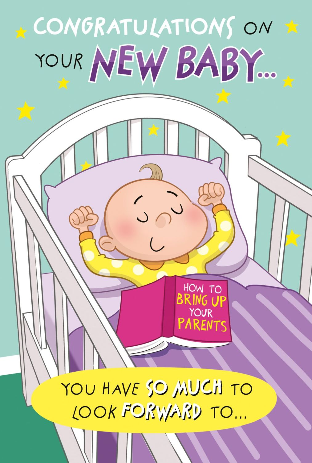Funny New Baby Cards - YOU Have So MUCH To Look FORWARD To - CONGRATULATION