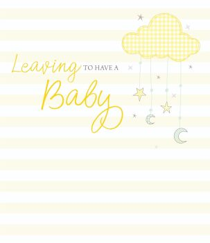 Leaving To Have A Baby Card - LEAVING To HAVE A BABY - Maternity LEAVE Card - PREGNANCY Cards - Cloud, MOON & Stars BABY Leaving CARD