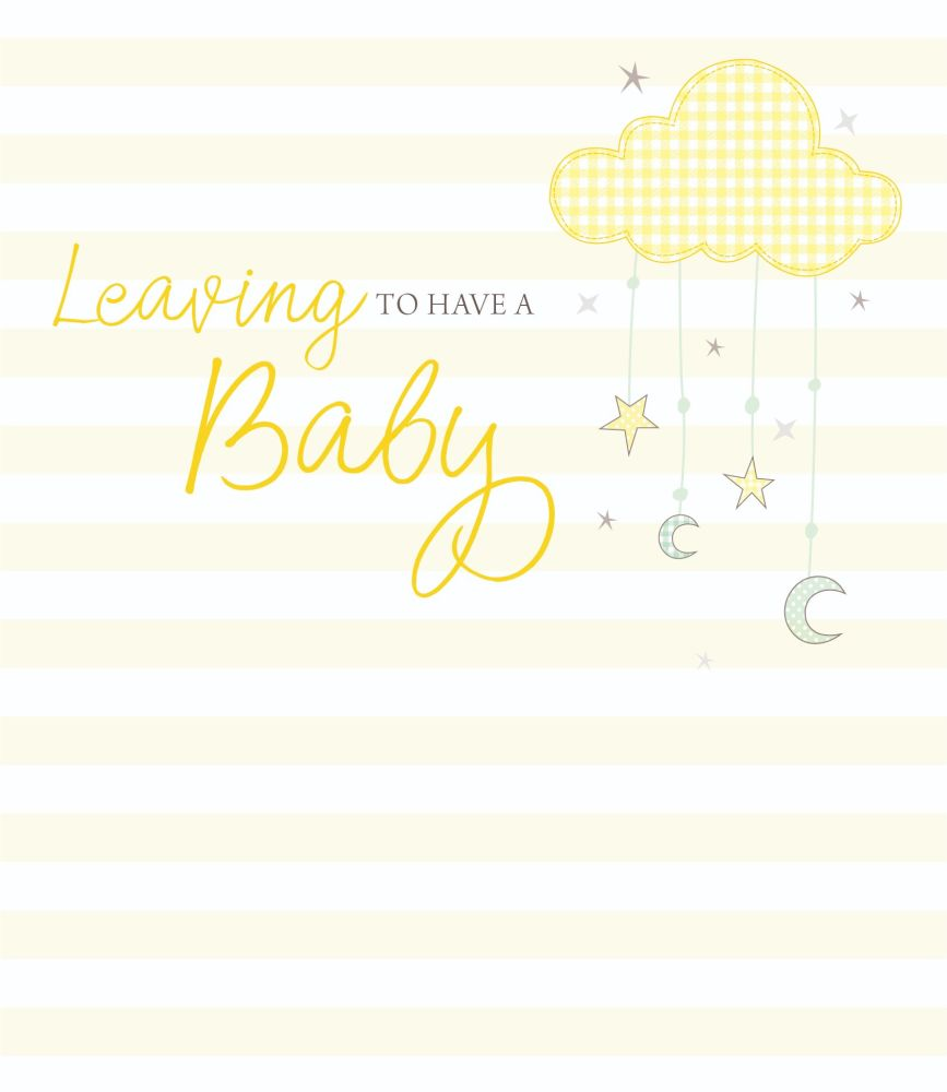 Leaving To Have A Baby Card - LEAVING To HAVE A BABY - Maternity LEAVE Card
