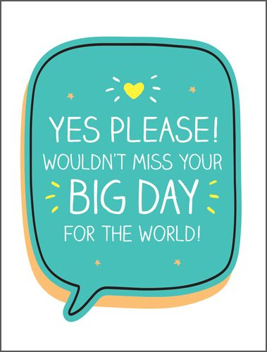 Wedding Acceptance - WOULDN'T Miss YOUR BIG Day For The WORLD - RSVP Accept