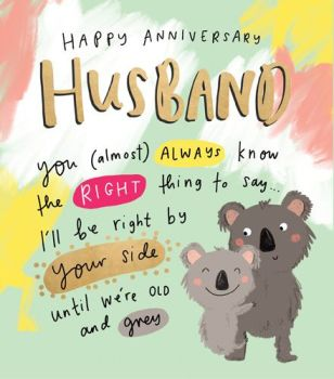 Funny Anniversary Cards For Husband - YOU Almost ALWAYS Know - ANNIVERSARY Cards For HUSBAND - CUTE Koala BEAR Anniversary CARD - Growing OLD Together