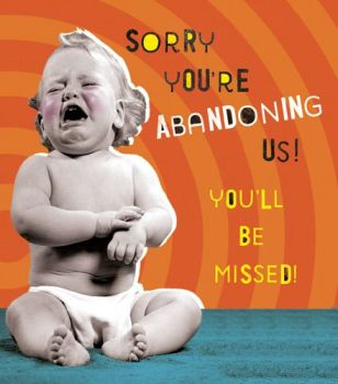Funny Leaving Cards - SORRY You're ABANDONING Us - LEAVING Cards - RETRO Style LEAVING Card - LEAVING Cards For WORK Colleagues - TEACHER - Friend