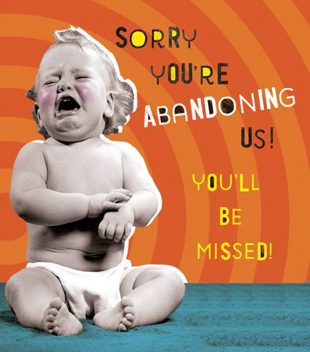 Funny Leaving Cards - SORRY You're ABANDONING Us - LEAVING Cards - RETRO St