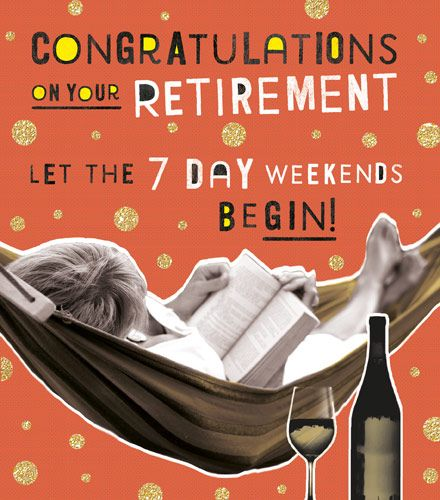 Retirement Cards - LET The 7 DAY Weekends BEGIN - Funny Retirement Cards -