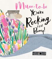 Mum To Be Card - You're ROCKING That BUMP - Funny MUM To Be CARD - PRETTY Mum TO BE Card - PREGNANCY Card - SPARKLY Mum TO BE Greeting CARD