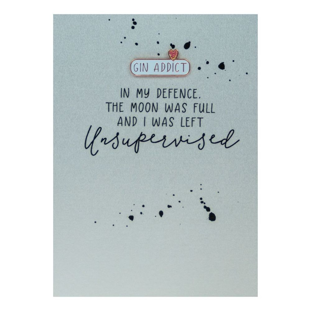 Funny Birthday Card - The MOON Was FULL - Enamel PIN GREETING Cards - Gin A
