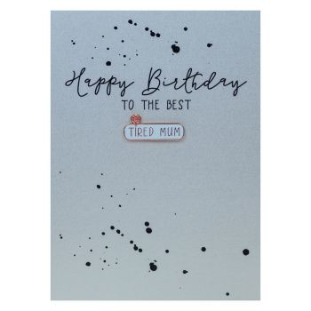 Mum Birthday Cards - TO The BEST Tired MUM - Enamel PIN GREETING Card - HAPPY Birthday - BIRTHDAY Wishes FOR Mum - PRETTY Birthday CARD