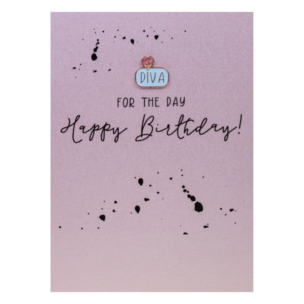 Diva Birthday Card - DIVA For The DAY - Enamel PIN GREETING Cards - HAPPY B