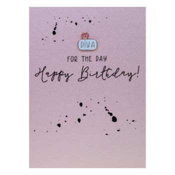 Diva Birthday Card - DIVA For The DAY - Enamel PIN GREETING Cards - HAPPY Birthday - DIVA Card For FRIEND - Daughter - SISTER - Wife
