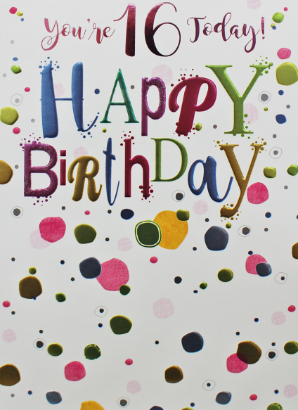 16th Birthday Cards - YOU'RE 16 Today HAPPY Birthday - BIRTHDAY Card For TE