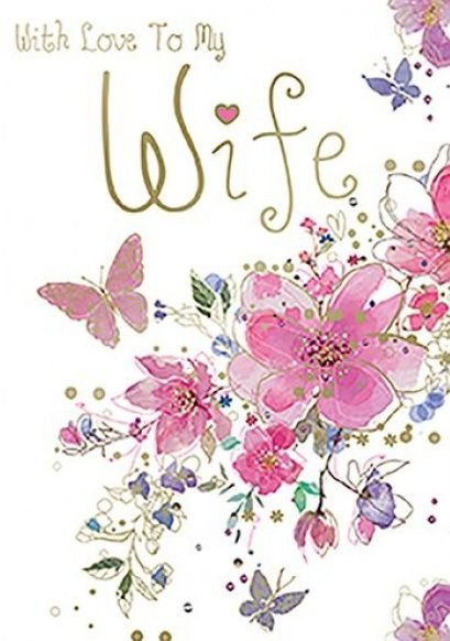Wife Birthday Cards - WITH Love To My WIFE - Happy BIRTHDAY Cards For WIFE
