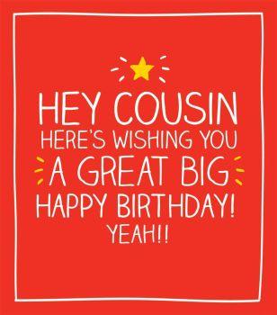 Cousin Birthday Cards - HAPPY Birthday YEAH - Birthday CARD Cousin - BIRTHDAY Cards For COUSIN Female - MALE - FUN Birthday CARDS For COUSIN