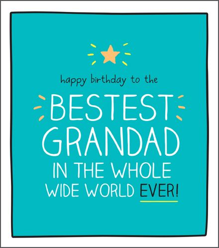 Grandad Birthday Cards - The BESTEST Grandad In The WHOLE Wide WORLD - Gran