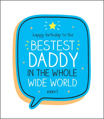 Daddy Birthday Card - BESTEST Daddy In The WHOLE WIDE World - BIRTHDAY Card