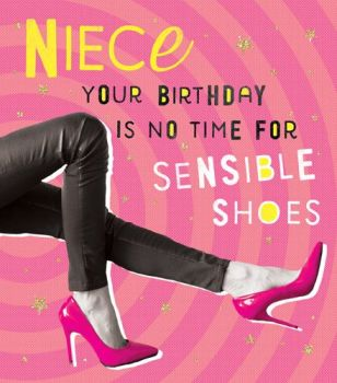Funny Niece Birthday Cards - NO Time For SENSIBLE Shoes - NIECE Birthday CARDS - Birthday Cards FOR Niece - SHOE Birthday CARDS