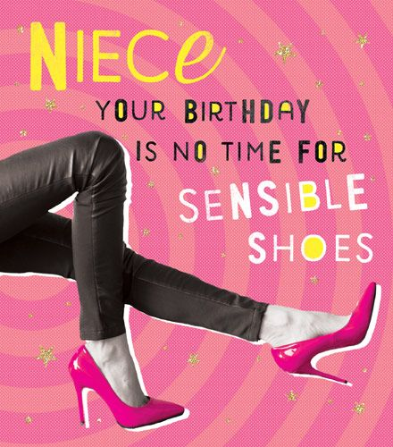 Funny Niece Birthday Cards - NO Time For SENSIBLE Shoes - NIECE Birthday CA