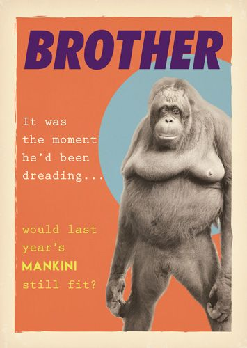 Funny Orangutan Brother Card - WOULD Last Year's MANKINI Still FIT - Funny
