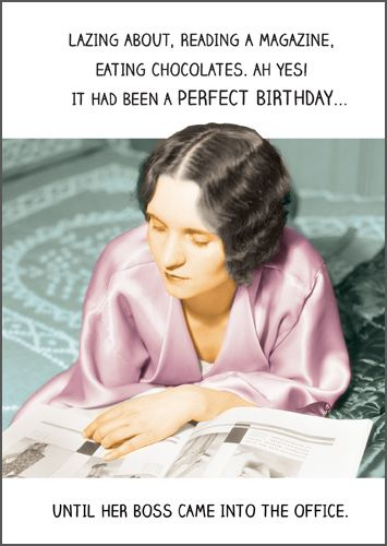 Funny Birthday Cards - A PERFECT Birthday - Funny CARDS About WORK - OFFICE
