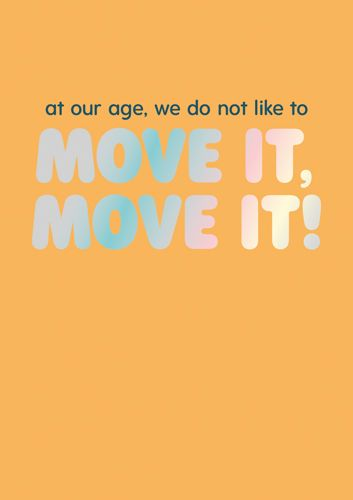 Funny Old Age Cards - MOVE IT MOVE IT - Getting OLD Card - BIRTHDAY Cards F