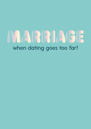 Funny Wedding Cards - MARRIAGE When DATING Goes TOO Far - HUMOUR & Funny WE