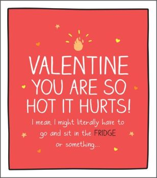 Funny Valentine's Day  Cards - YOU Are So HOT It HURTS - Funny VALENTINE'S Card - Valentine's CARD For BOYFRIEND - Girlfriend - PARTNER
