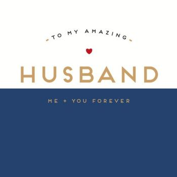Amazing Husband Valentine's Card - ME + You FOREVER - Romantic VALENTINE'S Day GREETING Card - VALENTINE'S Card For HIM