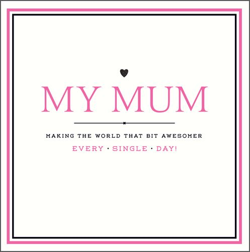 Mother's Day Card - My MUM Making The WORLD That Bit AWESOMER - Pretty MOTH