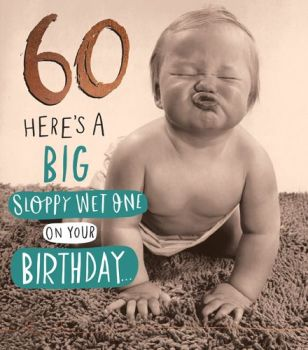 60th Birthday Cards - HERE'S A Big Sloppy WET One - Funny 60th BIRTHDAY Card - FUNNY 60th CARDS - FUNNY Birthday CARD For HUSBAND - Dad - GRANDAD
