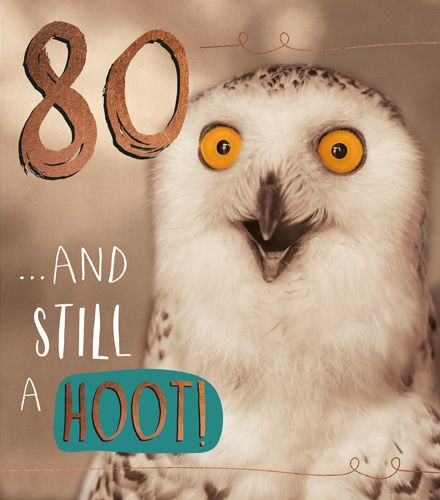 80th Birthday Cards - 80 & STILL A HOOT - Funny 80th BIRTHDAY Card - FUNNY