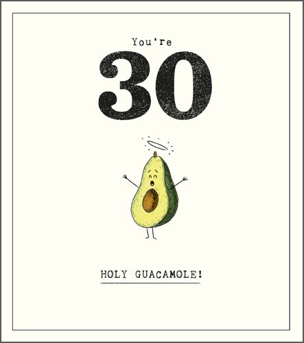 30th Birthday Cards - HOLY GUACAMOLE - Funny 30th BIRTHDAY Cards - 30th BIR