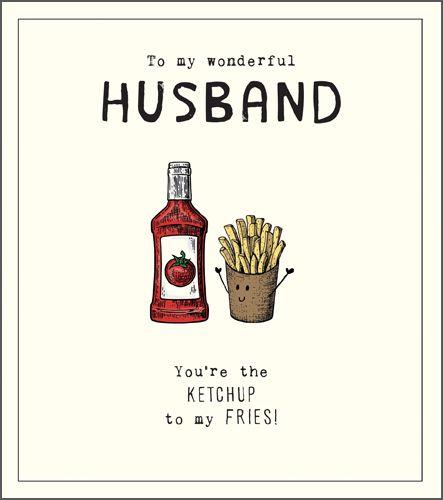 Wonderful Husband Birthday Card - YOU'RE The KETCHUP To My FRIES - Funny BI
