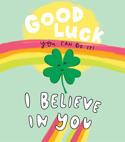 Good Luck Cards - I BELIEVE In YOU - Pretty GOOD Luck CARD - Encouragement