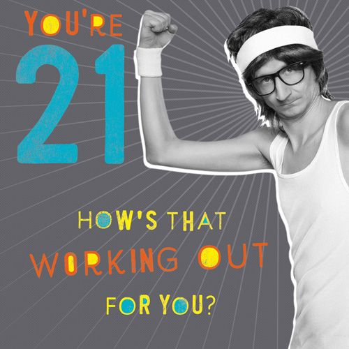 21st Birthday Cards - HOW'S That WORKING Out - Funny 21st BIRTHDAY Card - S